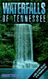 Plumb, Gregory: Waterfalls of Tennessee: A Guide to over 200 Falls in the Volunteer State