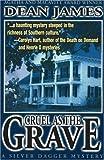 James, Dean: Cruel As The Grave (A Silver Dagger Mystery)