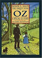 The Green Star of Oz: A Special Oz Story by…