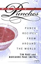 Party Punches: Punch Recipes from Around the…