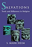 Heim, S. Mark: Salvations: Truth and Difference in Religion