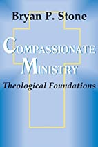 Compassionate Ministry: Theological…