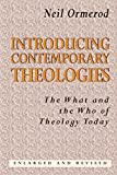 Ormerod, Neil: Introducing Contemporary Theologies: The What and the Who of Theology Today