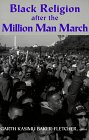 Baker-Fletcher, Garth Kasimu: Black Religion After the Million Man March: Voices on the Future