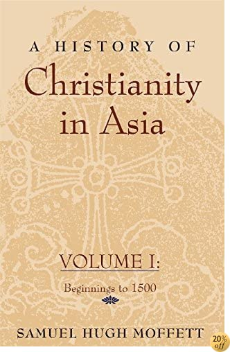 TA History of Christianity in Asia: Beginnings to 1500