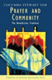 Stewart, Columba: Prayer and Community: The Benedictine Tradition