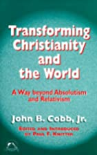 Transforming Christianity and the World: A…