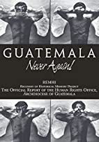 Guatemala: Never Again! by Proyecto…