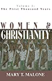 Malone, Mary T.: Women and Christianity: The First Thousand Years