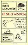 Nomura, Yushi: Desert Wisdom: Sayings from the Desert Fathers
