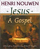 Nouwen, Henri J.M.: Jesus: A Gospel