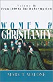 Mary T. Malone: Women & Christianity: From 1000 to the Reformation (Women and Christianity)