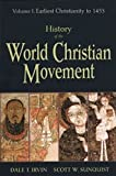 Irvin, Dale T.: History of the World Christian Movement: Earliest Christianity to 1453