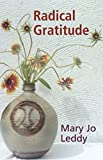 Leddy, Mary Jo: Radical Gratitude