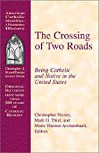 The Crossing of Two Roads by Marie Therese…