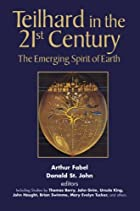 Teilhard in the 21st Century: The Emerging…