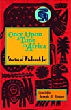 Healey, Joseph G.: Once upon a Time in Africa: Stories of Wisdom and Joy