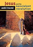 Trocme, Andre: Jesus and the Nonviolent Revolution