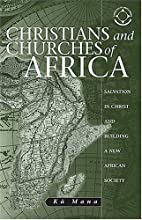 Christians And Churches Of Africa: Salvation…