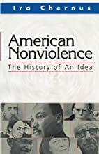 American Nonviolence: The History of an Idea…