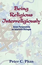 Being Religious Interreligiously: Asian…