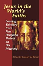 Jesus in the World's Faiths: Leading…