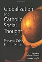 Globalization And Catholic Social Thought:…