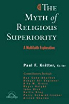 The Myth of Religious Superiority by Paul F.…