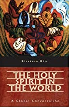 The Holy Spirit in the World: A Global…