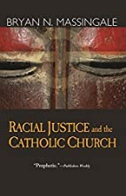 Racial Justice and the Catholic Church by…
