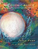Rupp, Joyce: The Cosmic Dance: An Invitation to Experience Our Oneness