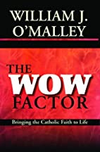The Wow Factor: Bringing the Catholic Faith…