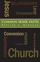Common Sense Faith by Patrick J. Brennan