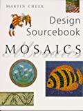 Cheek, Martin: Mosaics: Design Sourcebook