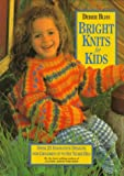 Bliss, Debbie: Bright Knits for Kids: Over 25 Innovative Designs for Infants to Six-Year-Olds