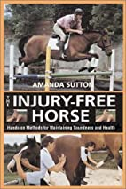 The Injury-Free Horse by Amanda Sutton