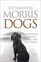 Dogs: The Ultimate Dictionary of over 1,000…