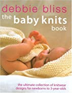 The Baby Knits Book: The Ultimate Collection…