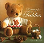 Knitting for Teddies by Catherine Bouquerel