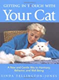 Tellington-Jones, Linda: Getting in Touch With Your Cat: A New and Gentle Way to Harmony, Behavior, and Well-Being