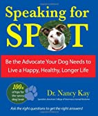 Speaking for Spot: Be the Advocate Your Dog…