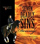 The Seven Deadly Sins of Dressage: How to…