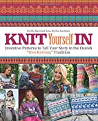 Knit Yourself In: Inventive Patterns To Tell…
