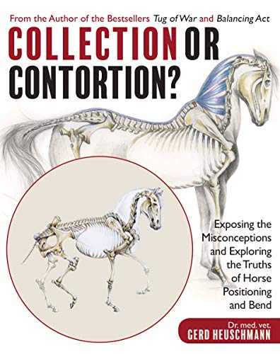 collection-or-contortion-exposing-the-misconceptions-and-exploring-the-truths-of-horse-positioning-and-bend