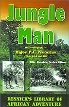 Jungle Man: An Autobiography of Major P.J.…
