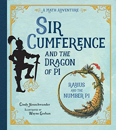 sir-cumference-and-the-dragon-of-pi-sir-cumference-math-adventures