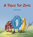 A Place for Zero: A Math Adventure by…