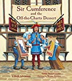 Cindy Neuschwander: Sir Cumference and the Off-the-Charts Dessert (Charlesbridge Math Adventures)