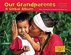 Our Grandparents: A Global Album (A Global…
