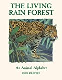 Kratter, Paul: The Living Rain Forest: An Animal Alphabet